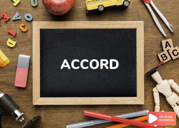 arti accord adalah sesuai              dalam Kamus Bahasa Gaul online by Aplikasi Indonesia