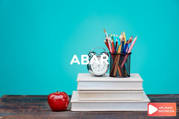 arti abar adalah <b>abar</b> <i>n</i> abar-abar;<br><b>abar-abar</b> <i>n</i> <b></b> dinding penghalang; penyekat; <b></b> rem;<br>--<b> pintu</b> alat untuk menutup pintu secara perlahan untuk mengurangi (menghilangkan) bunyi (benturan);<br><b>ber·a·bar·kan</b> <i>v</i> mempunyai dinding penyekat  dalam Kamus Besar Bahasa Indonesia KBBI online by Aplikasi Indonesia