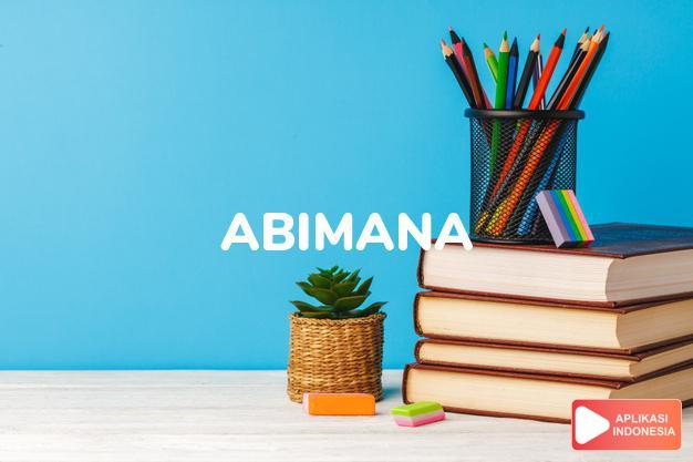arti abimana adalah  dalam Kamus Besar Bahasa Indonesia KBBI online by Aplikasi Indonesia