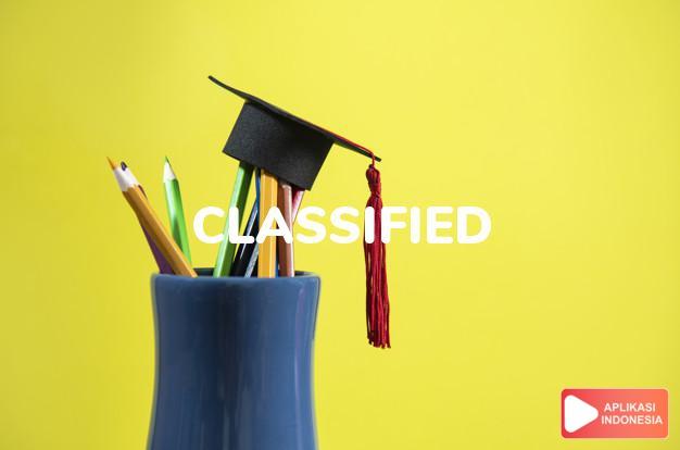 arti classified adalah lih  CLASSIFY. dalam Terjemahan Kamus Bahasa Inggris Indonesia Indonesia Inggris by Aplikasi Indonesia