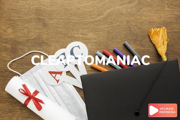 arti cleaptomaniac adalah #NAME? dalam Terjemahan Kamus Bahasa Inggris Indonesia Indonesia Inggris by Aplikasi Indonesia
