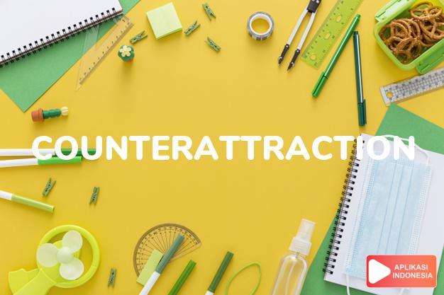 arti counterattraction adalah kb. hiburan bandingan/tambahan. dalam Terjemahan Kamus Bahasa Inggris Indonesia Indonesia Inggris by Aplikasi Indonesia