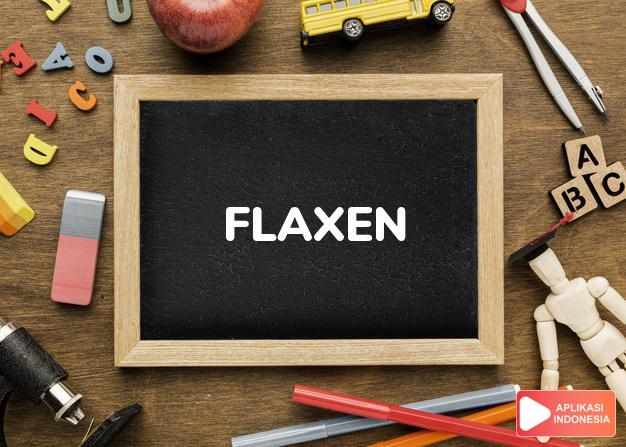 arti flaxen adalah ks. terbuat dari rami, berwarna kuning muda. flaxe dalam Terjemahan Kamus Bahasa Inggris Indonesia Indonesia Inggris by Aplikasi Indonesia