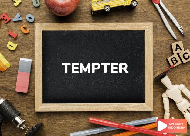 arti tempter adalah kb. penggoda. dalam Terjemahan Kamus Bahasa Inggris Indonesia Indonesia Inggris by Aplikasi Indonesia