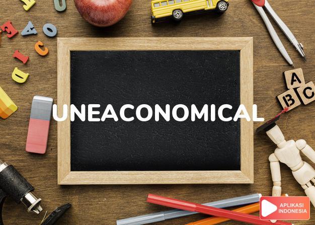 arti uneaconomical adalah ks. tidak ekonomis, membuang-buang. dalam Terjemahan Kamus Bahasa Inggris Indonesia Indonesia Inggris by Aplikasi Indonesia