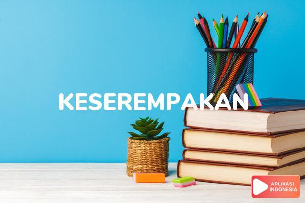 arti keserempakan adalah unison, synchronization. dalam Terjemahan Kamus Bahasa Inggris Indonesia Indonesia Inggris by Aplikasi Indonesia