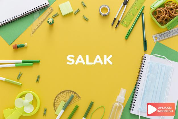 arti salak adalah . the Zalacca palm and its fruit. . high-pitched dalam Terjemahan Kamus Bahasa Inggris Indonesia Indonesia Inggris by Aplikasi Indonesia