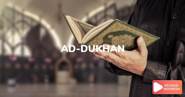 Read Surah ad-dukhan Fog complete with Arabic, Latin, Audio & English translations