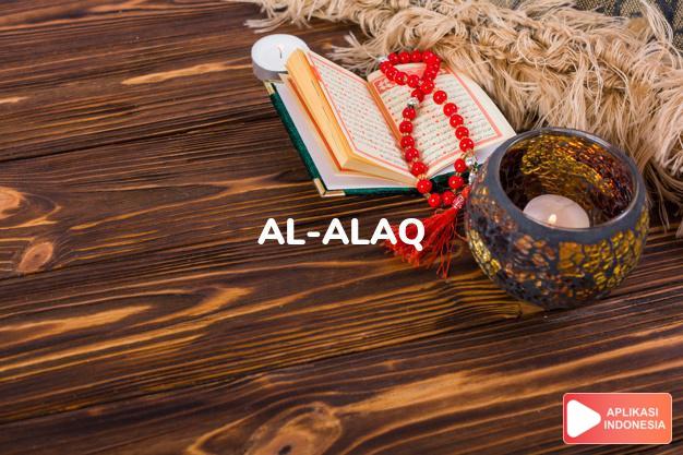 Read Surah al-alaq Blood clot complete with Arabic, Latin, Audio & English translations