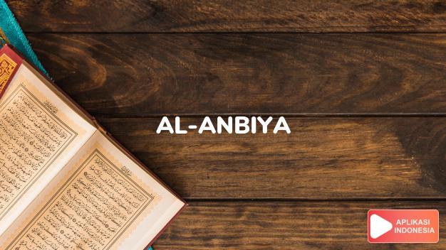 Read Surah al-anbiya The Prophets complete with Arabic, Latin, Audio & English translations