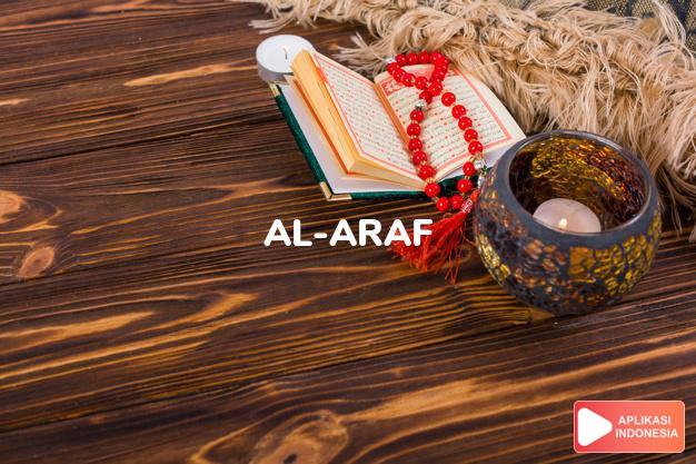 Baca Surat al-araf Tempat yang tertinggi lengkap dengan bacaan arab, latin, Audio & terjemah Indonesia