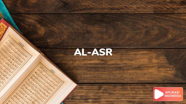 Read Surah al-asr Period of time complete with Arabic, Latin, Audio & English translations