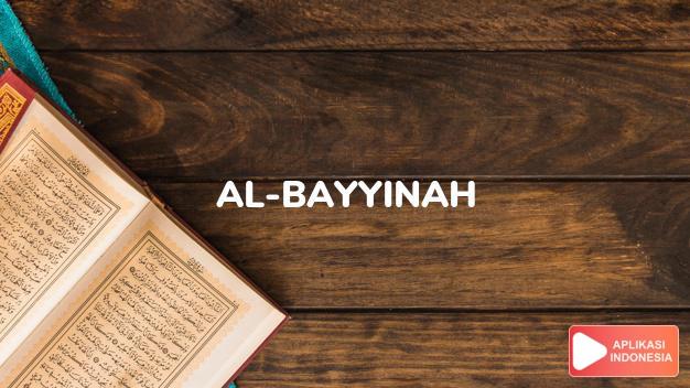 Read Surah al-bayyinah Proof complete with Arabic, Latin, Audio & English translations
