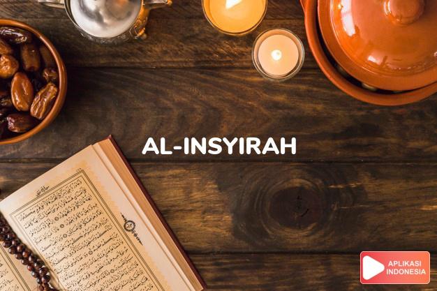 Baca Surat al-insyirah Melapangkan lengkap dengan bacaan arab, latin, Audio & terjemah Indonesia