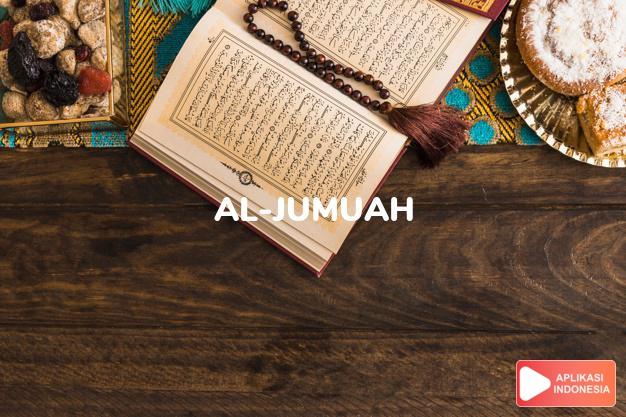 Baca Surat al-jumuah Hari Jum'at lengkap dengan bacaan arab, latin, Audio & terjemah Indonesia