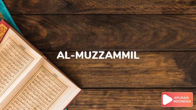 Baca Surat al-muzzammil Orang yang berselimut lengkap dengan bacaan arab, latin, Audio & terjemah Indonesia