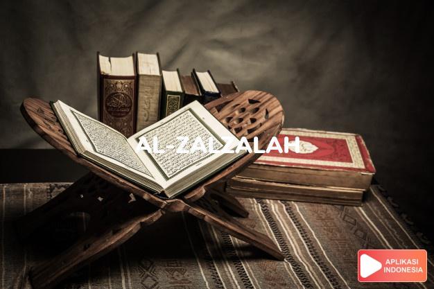 Read Surah al-zalzalah Shock complete with Arabic, Latin, Audio & English translations