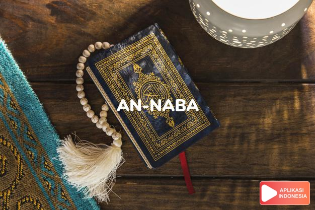 Read Surah an-naba Big news complete with Arabic, Latin, Audio & English translations