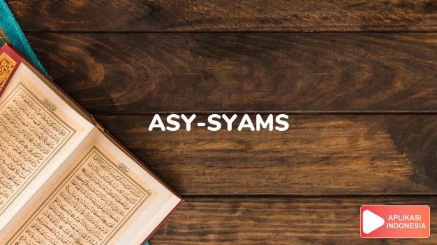 Baca Surat asy-syams Matahari lengkap dengan bacaan arab, latin, Audio & terjemah Indonesia