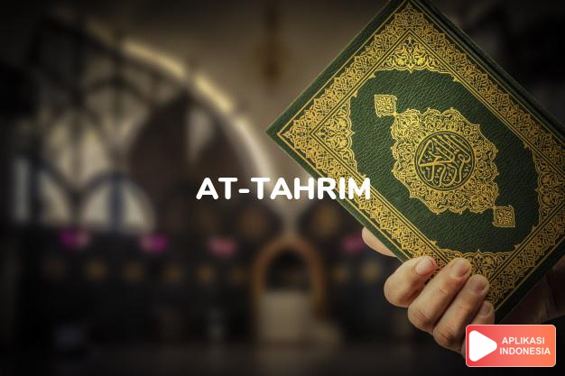 Read Surah at-tahrim Forbidding complete with Arabic, Latin, Audio & English translations