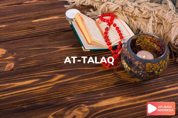 Baca Surat at-talaq Talak lengkap dengan bacaan arab, latin, Audio & terjemah Indonesia