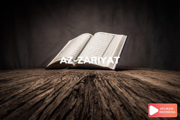 Read Surah az-zariyat The wind that blew complete with Arabic, Latin, Audio & English translations