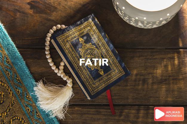 Baca Surat fatir Pencipta lengkap dengan bacaan arab, latin, Audio & terjemah Indonesia