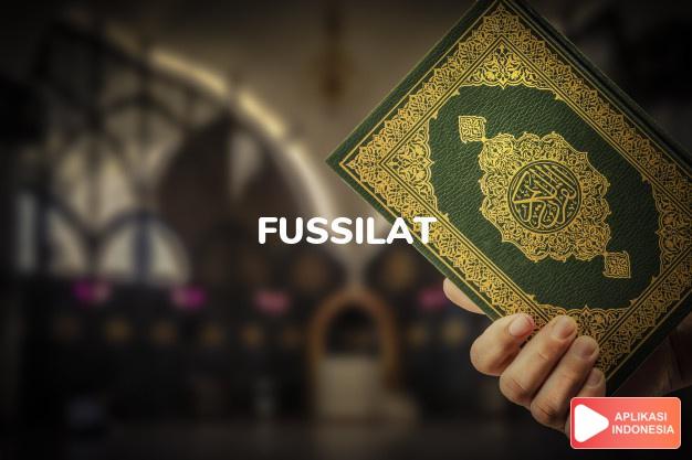 Baca Surat fussilat Yang dijelaskan lengkap dengan bacaan arab, latin, Audio & terjemah Indonesia