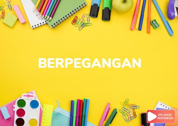 sinonim berpegangan adalah saling memegang dalam Kamus Bahasa Indonesia online by Aplikasi Indonesia