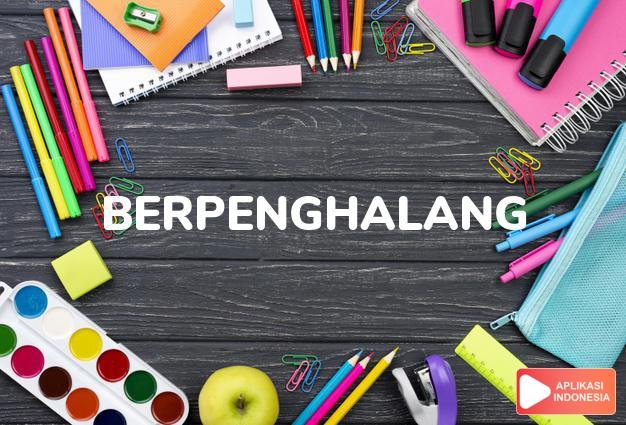 sinonim berpenghalang adalah berdinding, bersekat, bertabir, bertirai dalam Kamus Bahasa Indonesia online by Aplikasi Indonesia