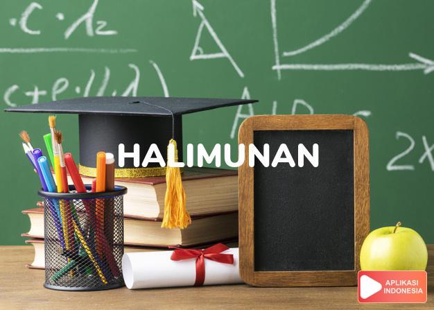 sinonim halimunan adalah batin, gaib, halus, siluman dalam Kamus Bahasa Indonesia online by Aplikasi Indonesia