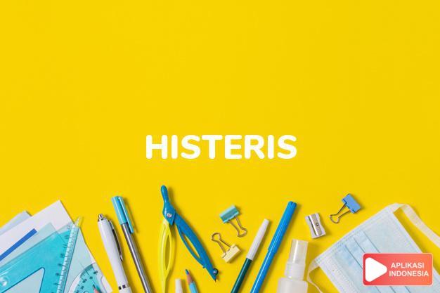 sinonim histeris adalah nanar, panik dalam Kamus Bahasa Indonesia online by Aplikasi Indonesia