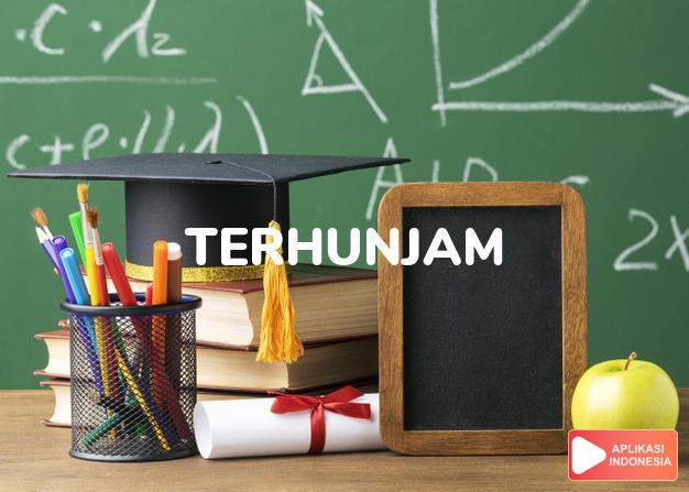 sinonim terhunjam adalah terjunan, terpancang, terpacak, terpaku, tersendam, tersuruk, tertancap dalam Kamus Bahasa Indonesia online by Aplikasi Indonesia