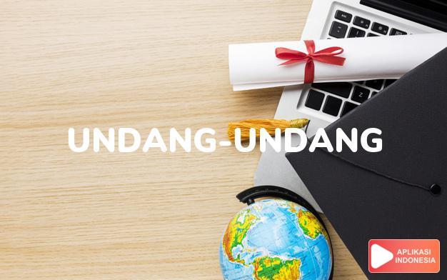 sinonim undang-undang adalah hukum, kanon, ketentuan, ketetapan, konstitusi, peraturan, qanun, undang-undang dasar dalam Kamus Bahasa Indonesia online by Aplikasi Indonesia